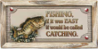 8201 - If Fishing Was Easy  Lodge Sign